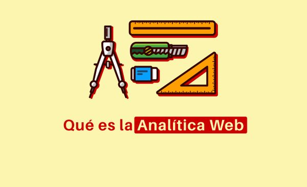 Qué es la Analítica Web y por qué es imprescindible en el Marketing Online